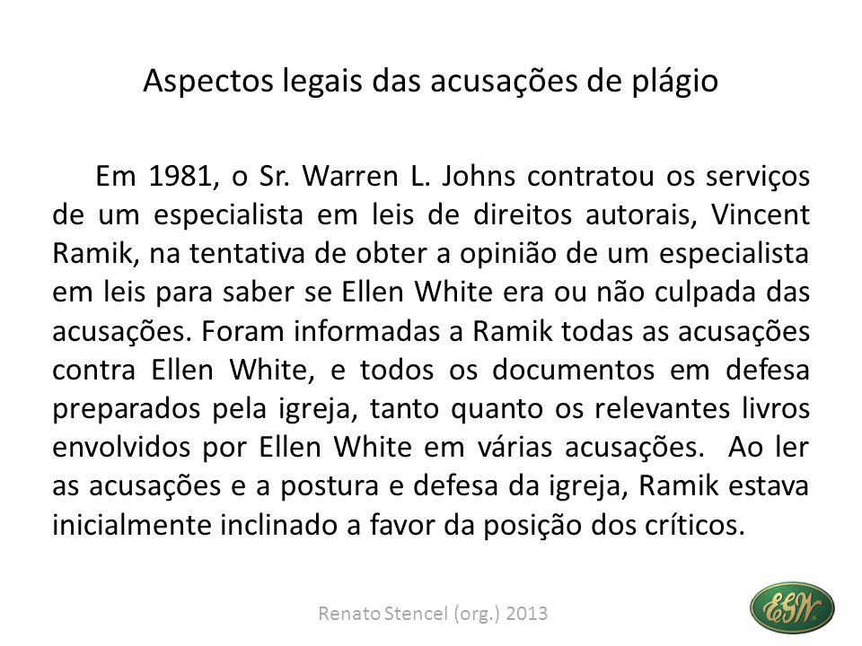 Aspectos legais das acusações de plágio Em 1981, o Sr. Warren L. Johns contratou os serviços de um especialista em leis de direitos autorais, Vincent