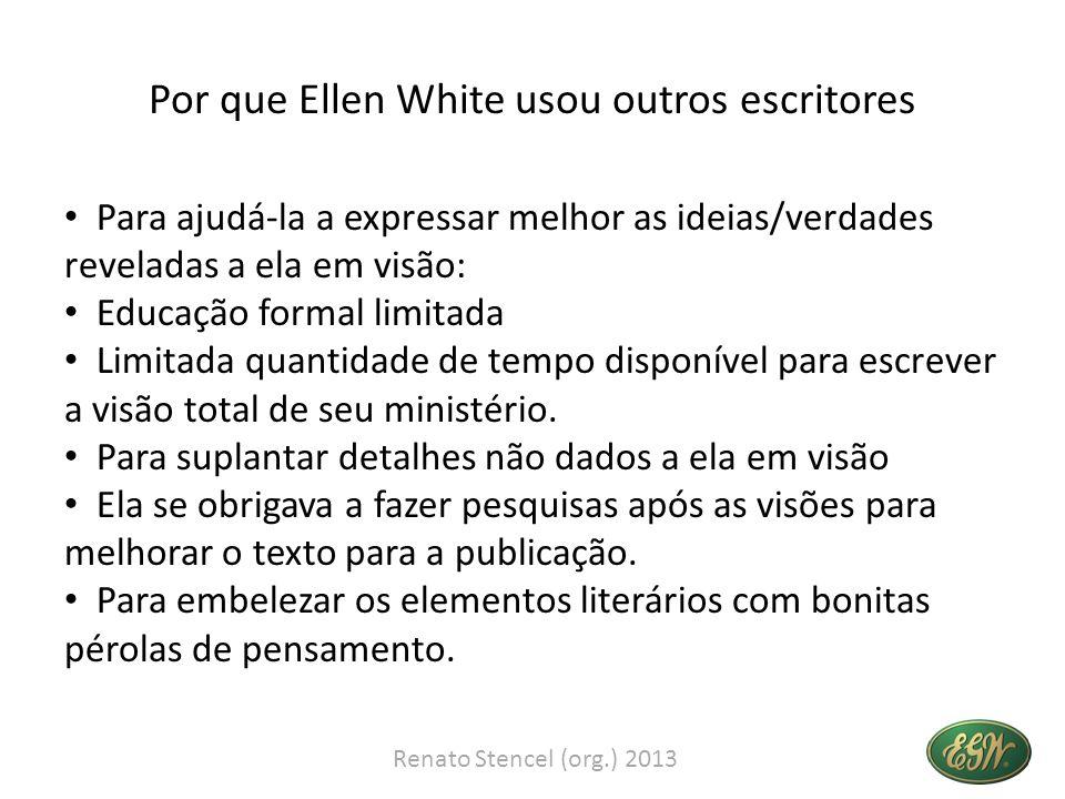 Por que Ellen White usou outros escritores Para ajudá-la a expressar melhor as ideias/verdades reveladas a ela em visão: Educação formal limitada Limi