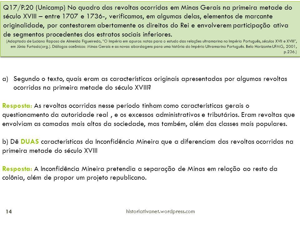 historiativanet.wordpress.com 14 Q17/P.20 (Unicamp) No quadro das revoltas ocorridas em Minas Gerais na primeira metade do século XVIII – entre 1707 e