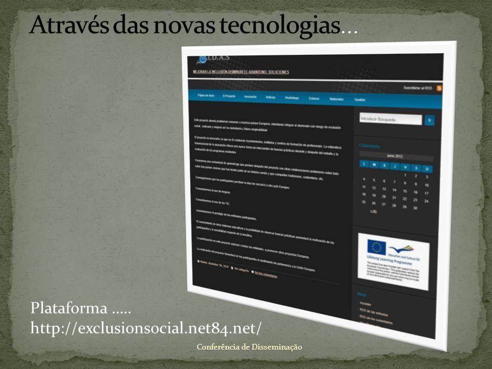 Plataforma ….. http://exclusionsocial.net84.net/ Conferência de Disseminação