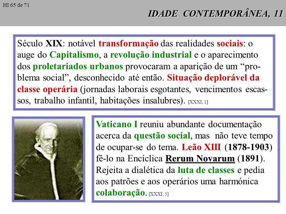 IDADE CONTEMPORÂNEA, 11 Século XIX: notável transformação das realidades sociais: o auge do Capitalismo, a revolução industrial e o aparecimento dos p