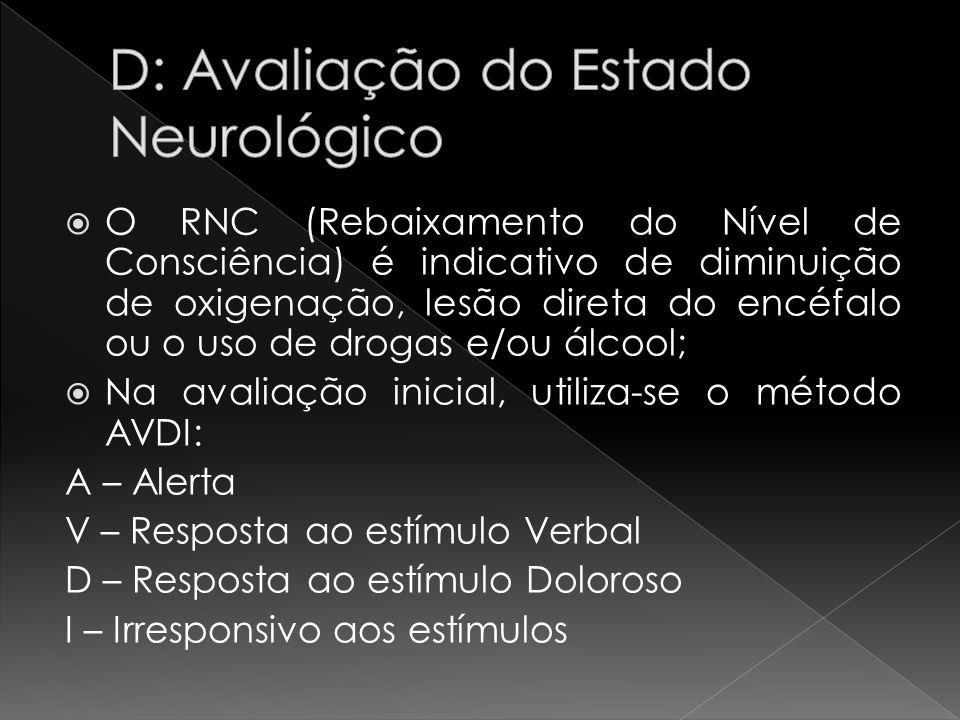 O RNC (Rebaixamento do Nível de Consciência) é indicativo de diminuição de oxigenação, lesão direta do encéfalo ou o uso de drogas e/ou álcool; Na ava