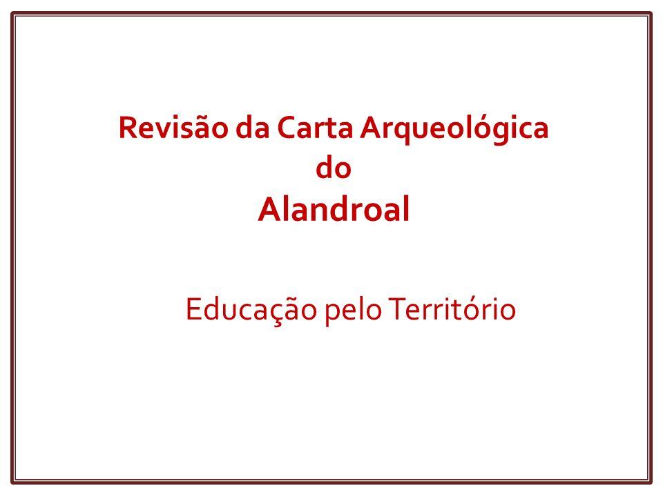 Câmara Municipal do Alandroal Faculdade de Belas Artes da Universidade de Lisboa A Revisão da Carta Arqueológica do Alandroal resulta de um protocolo entre: