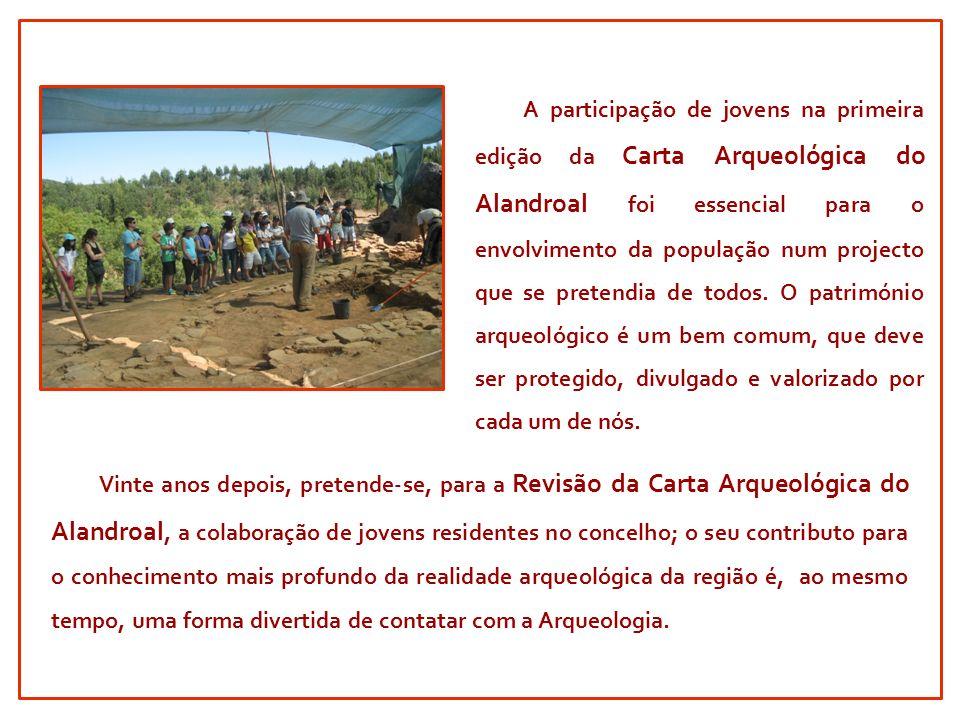 A participação de jovens na primeira edição da Carta Arqueológica do Alandroal foi essencial para o envolvimento da população num projecto que se pret