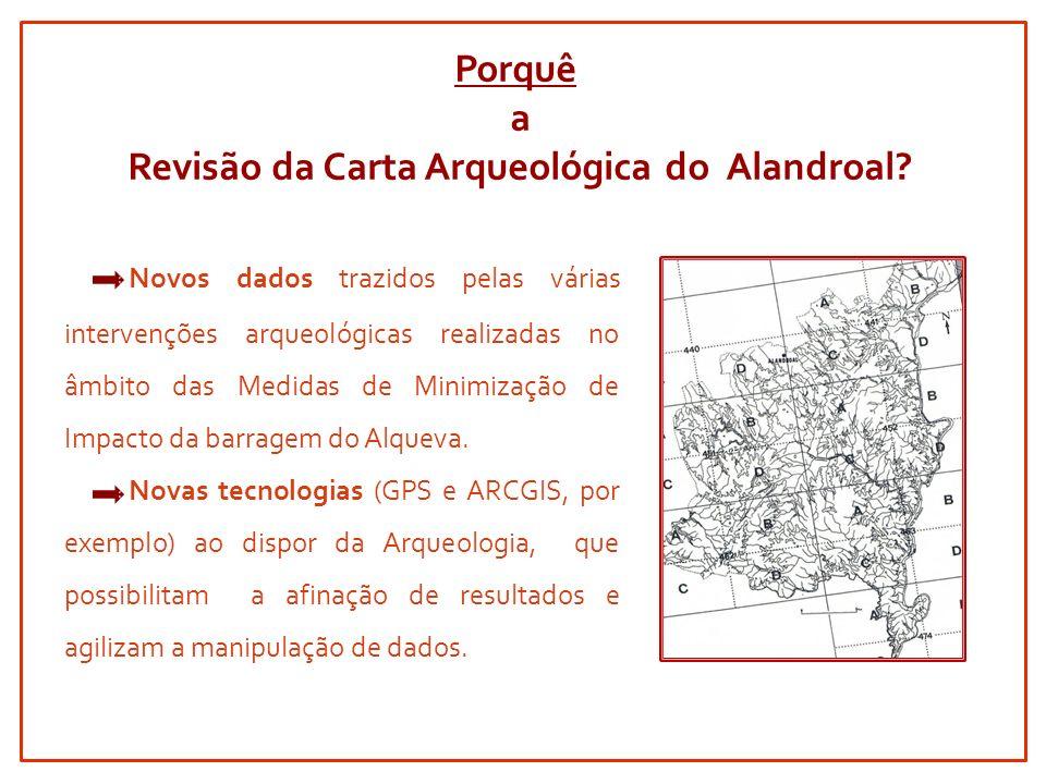Porquê a Revisão da Carta Arqueológica do Alandroal.
