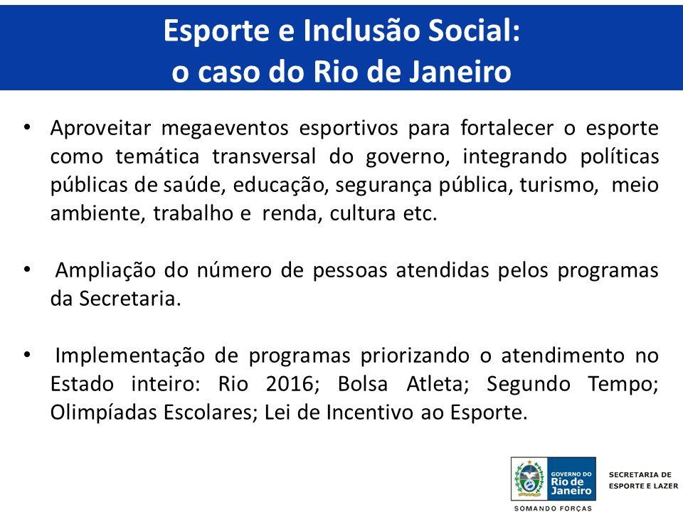 Aproveitar megaeventos esportivos para fortalecer o esporte como temática transversal do governo, integrando políticas públicas de saúde, educação, se