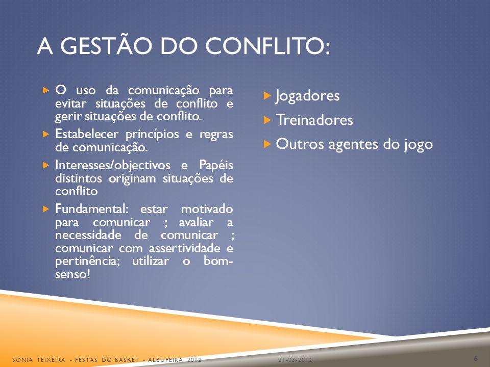 A GESTÃO DO CONFLITO: O uso da comunicação para evitar situações de conflito e gerir situações de conflito. Estabelecer princípios e regras de comunic