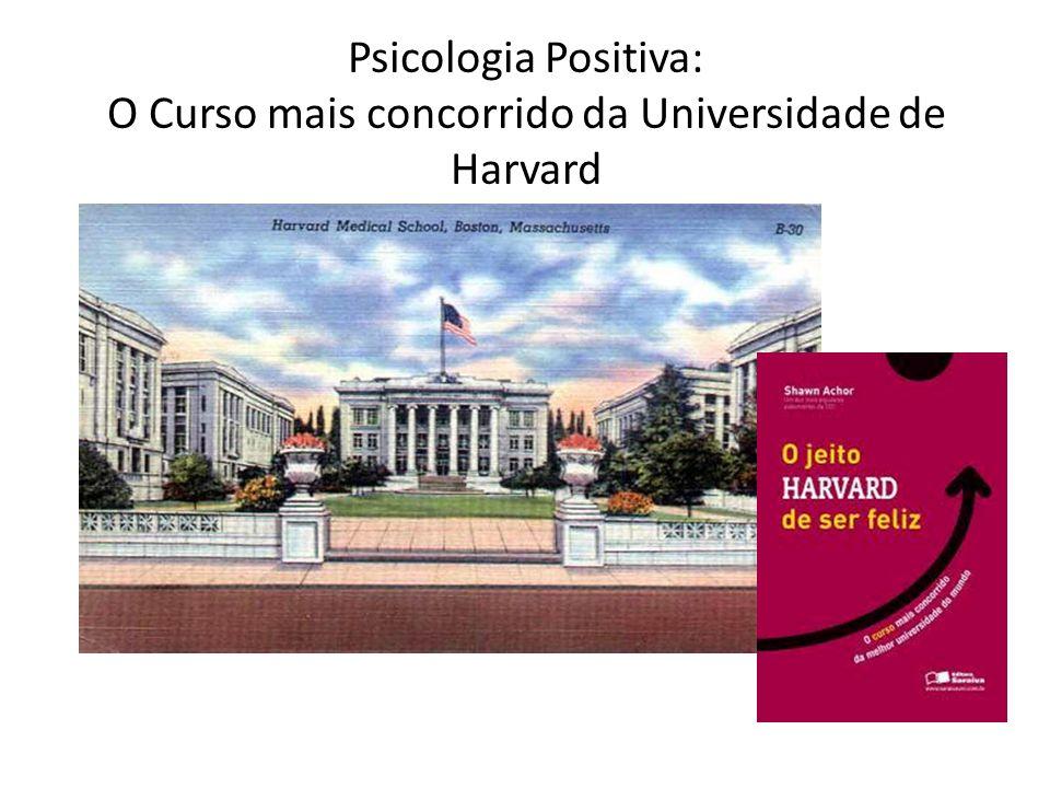 Psicologia Positiva: O Curso mais concorrido da Universidade de Harvard