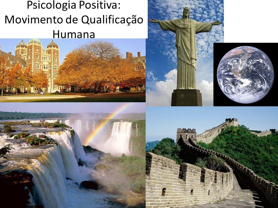 Psicologia Positiva: Movimento de Qualificação Humana