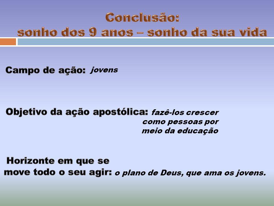 o plano de Deus, que ama os jovens. jovens fazê-los crescer como pessoas por meio da educação