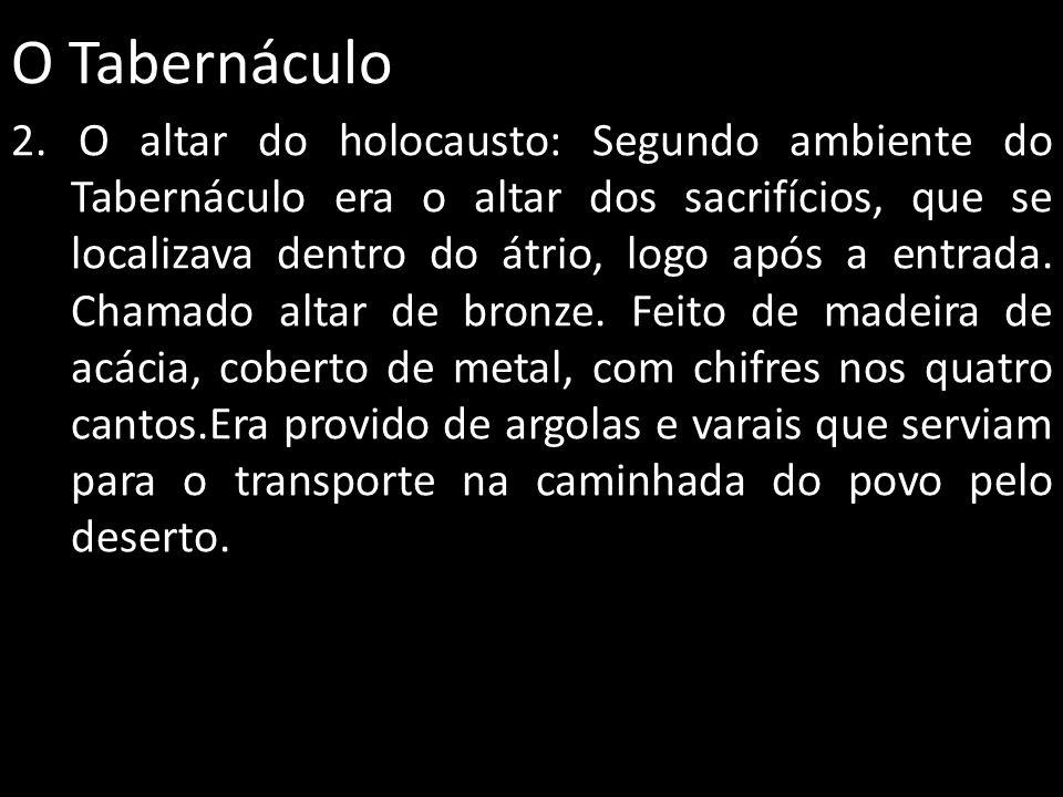 O Tabernáculo 3.
