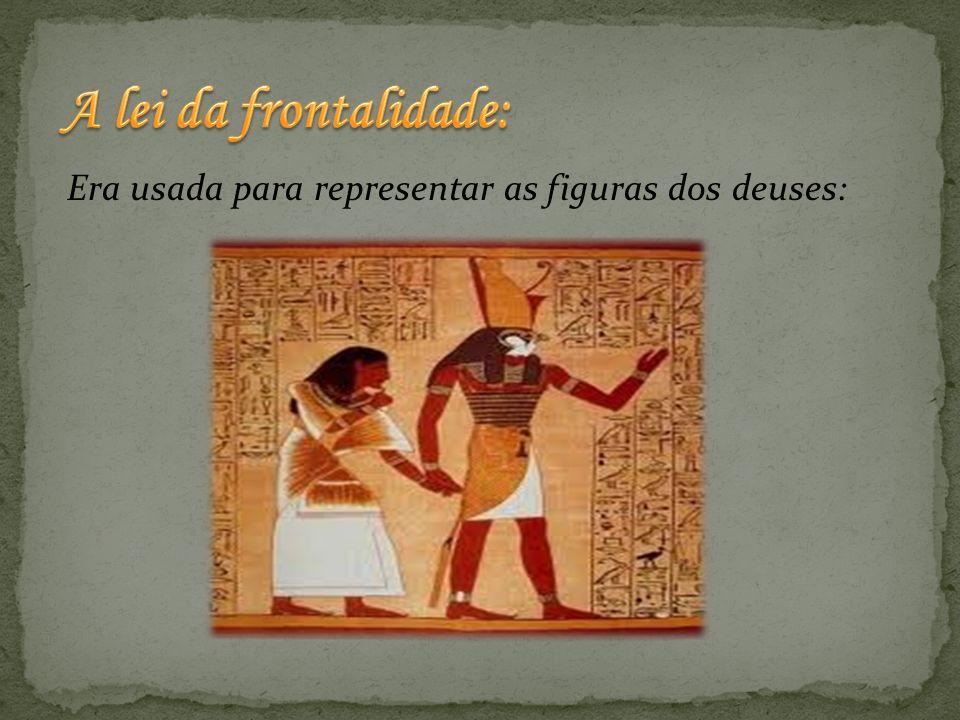 Era usada para representar as figuras dos deuses: