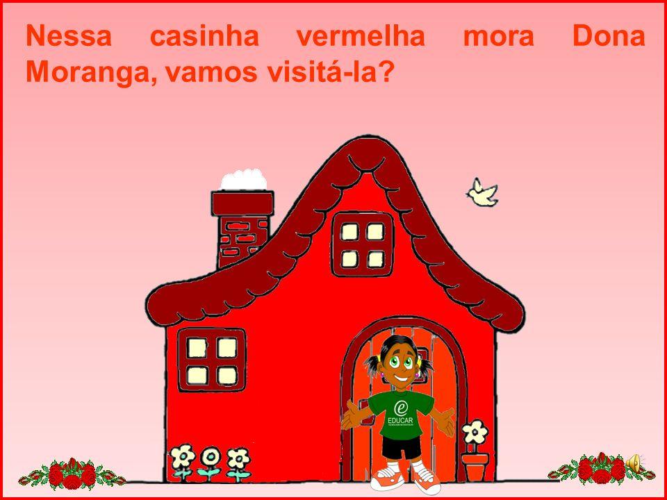 Dona Moranga então ficou satisfeita em descobrir que existem um montão de coisas com a cor vermelha.