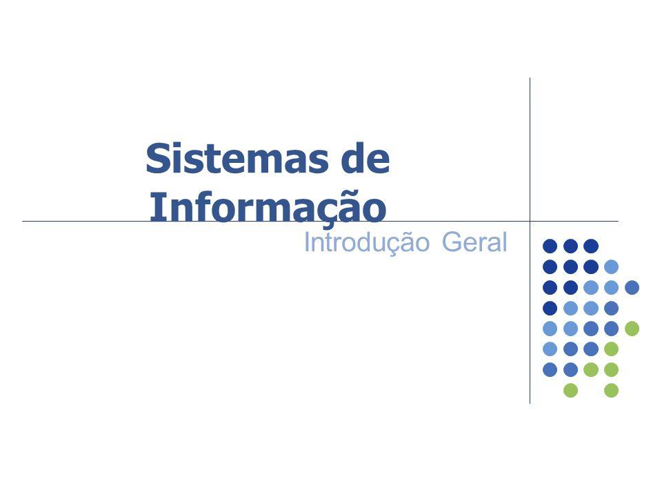 Sistemas de Informação Introdução Geral