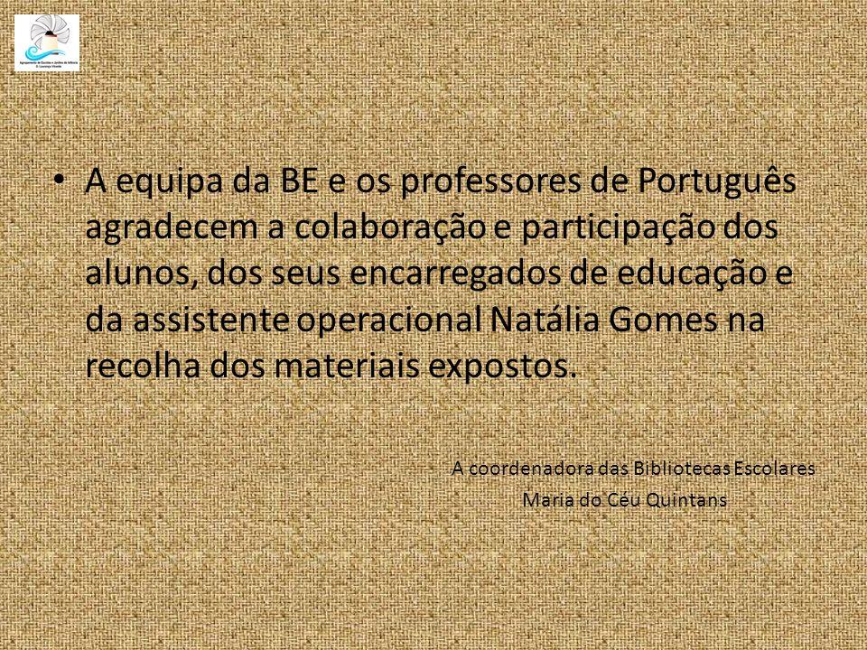 A equipa da BE e os professores de Português agradecem a colaboração e participação dos alunos, dos seus encarregados de educação e da assistente oper
