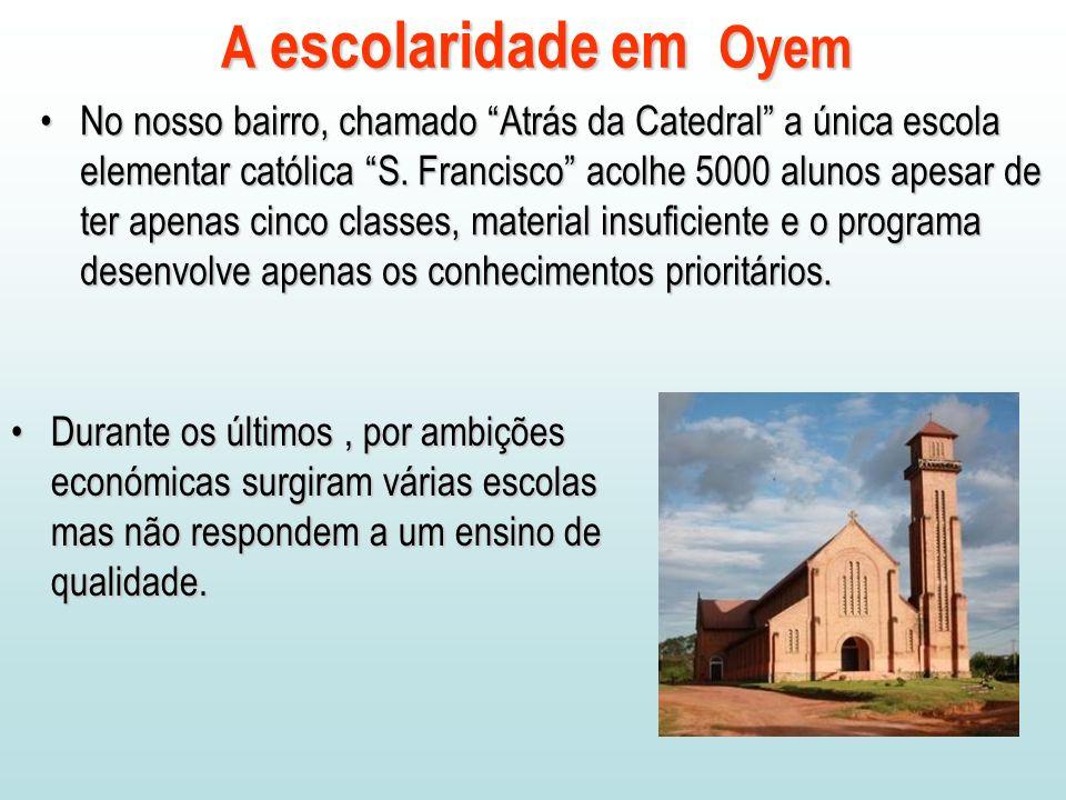 No nosso bairro, chamado Atrás da Catedral a única escola elementar católica S.