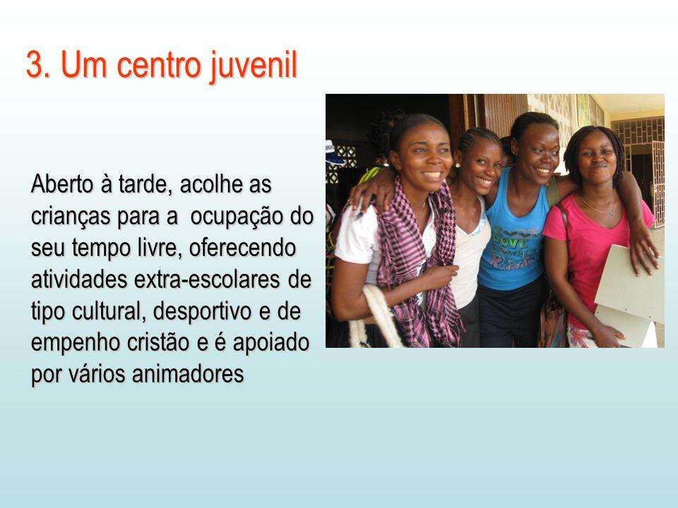 3. Um centro juvenil Aberto à tarde, acolhe as crianças para a ocupação do seu tempo livre, oferecendo atividades extra-escolares de tipo cultural, de