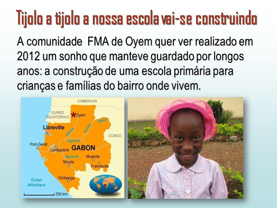 A comunidade FMA de Oyem quer ver realizado em 2012 um sonho que manteve guardado por longos anos: a construção de uma escola primária para crianças e famílias do bairro onde vivem.