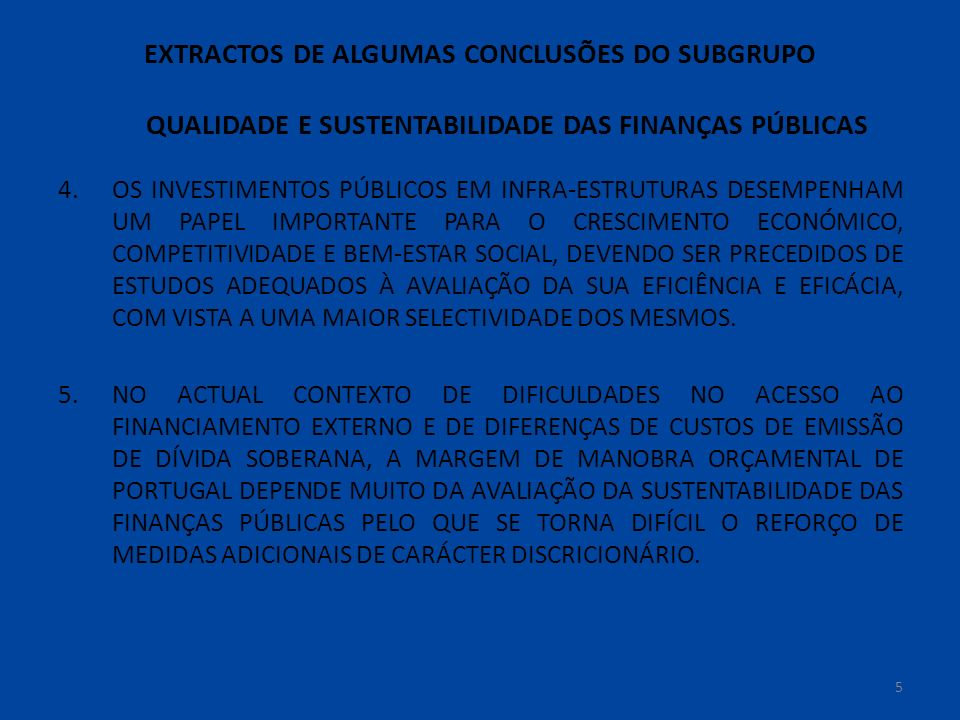 16 Fonte: Commission Services /Reproduzido na Fiscália de Agosto de 2008