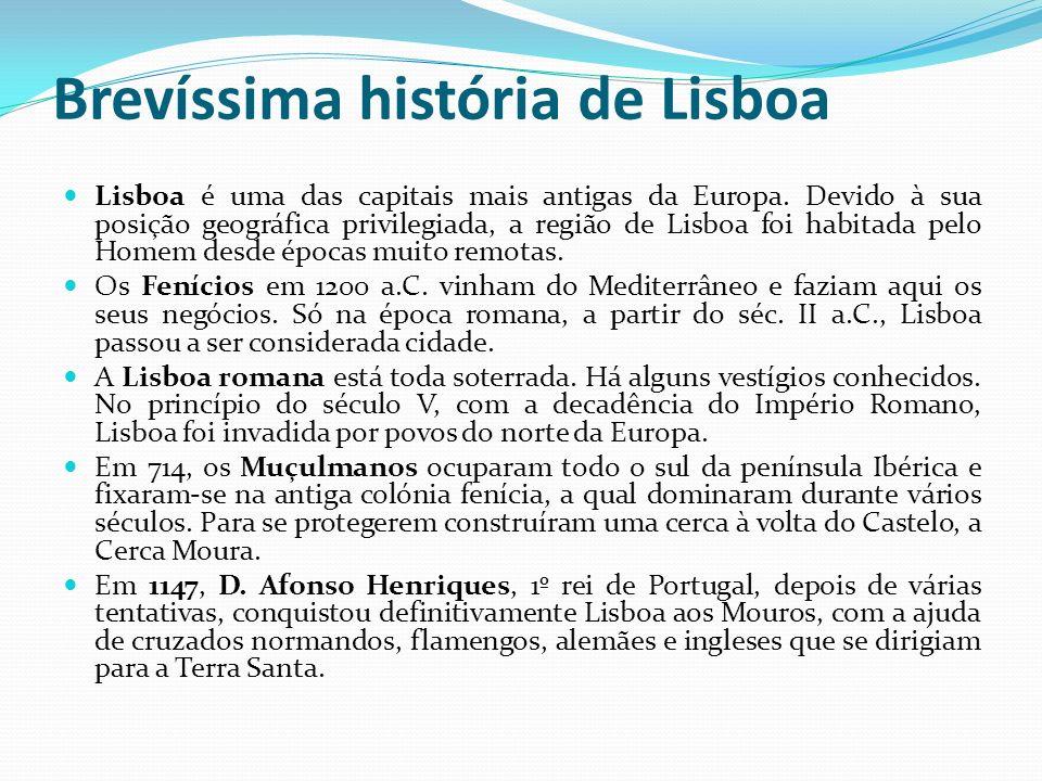 Brevíssima história de Lisboa Lisboa é uma das capitais mais antigas da Europa. Devido à sua posição geográfica privilegiada, a região de Lisboa foi h