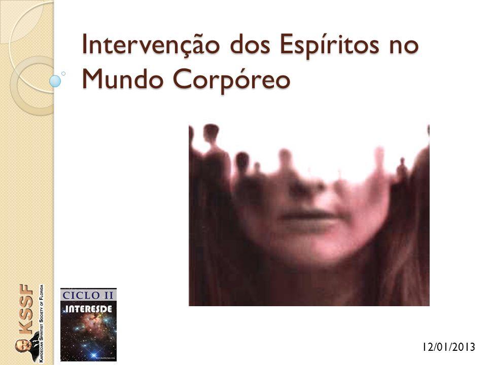 Intervenção dos Espíritos no Mundo Corpóreo 12/01/2013