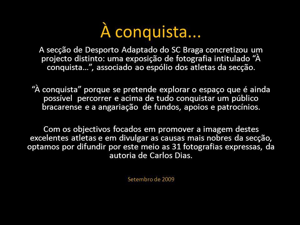 À conquista... A secção de Desporto Adaptado do SC Braga concretizou um projecto distinto: uma exposição de fotografia intitulado À conquista…, associ