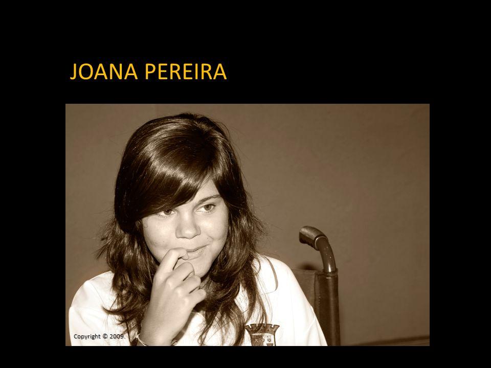 JOANA PEREIRA Copyright © 2009.