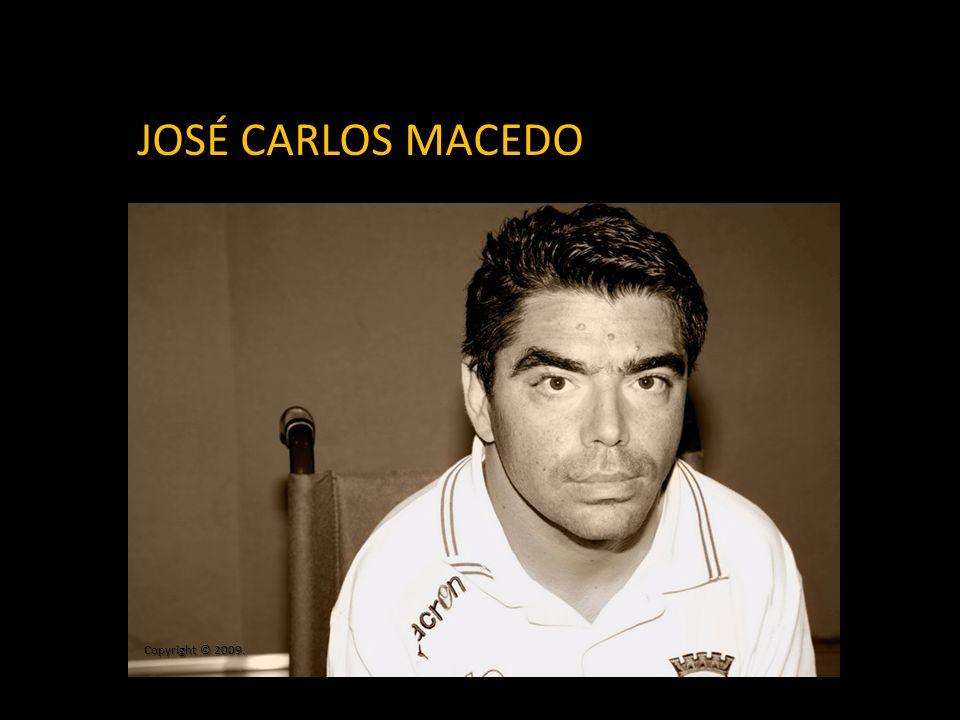 JOSÉ CARLOS MACEDO Copyright © 2009.