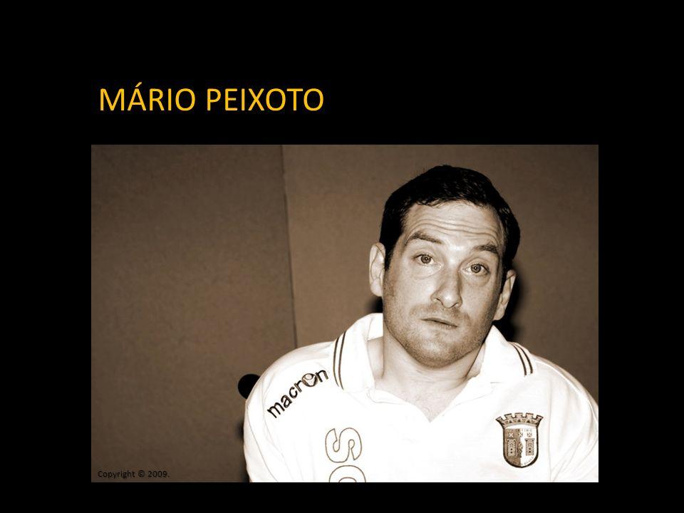 MÁRIO PEIXOTO Copyright © 2009.
