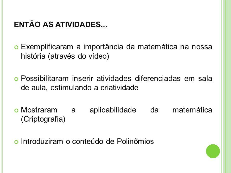ENTÃO AS ATIVIDADES...