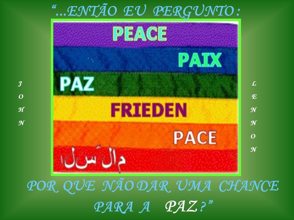 A paz é resultado da Lei natural – o amor -- que vige em toda parte no Universo. Divaldo P. Franco