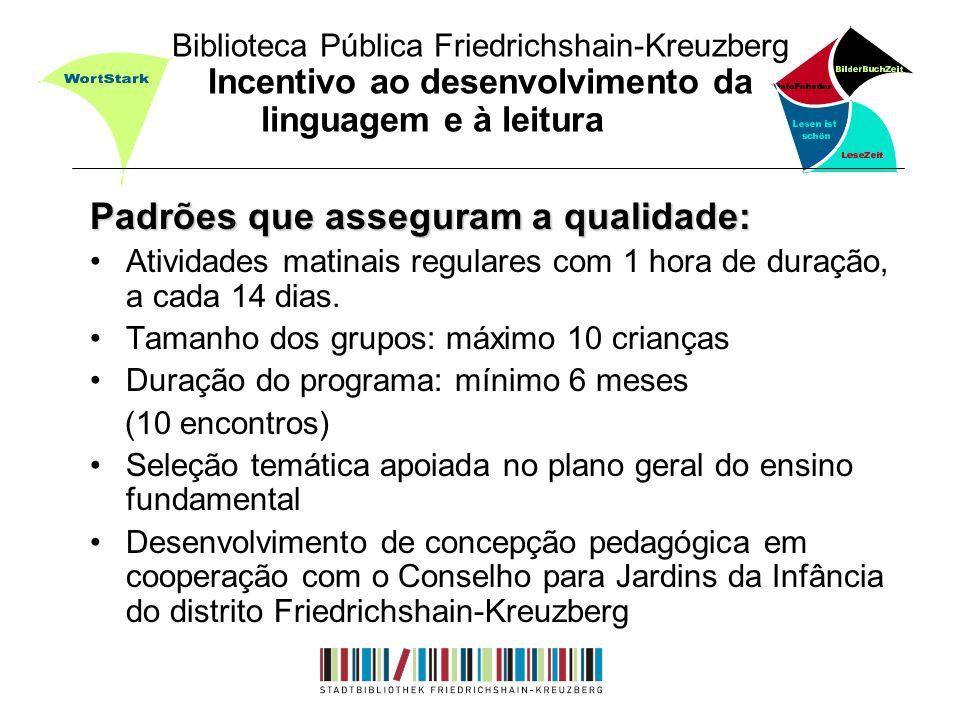 Biblioteca Pública Friedrichshain-Kreuzberg Incentivo ao desenvolvimento da linguagem e à leitura Padrões que asseguram a qualidade: Atividades matina