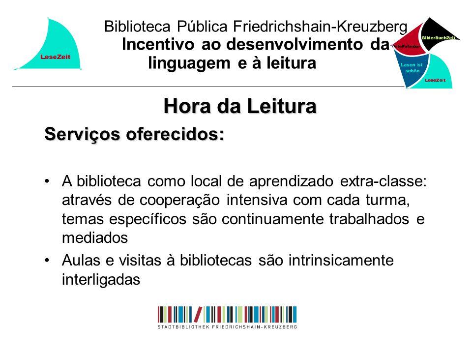 Biblioteca Pública Friedrichshain-Kreuzberg Incentivo ao desenvolvimento da linguagem e à leitura Hora da Leitura Serviços oferecidos: A biblioteca co