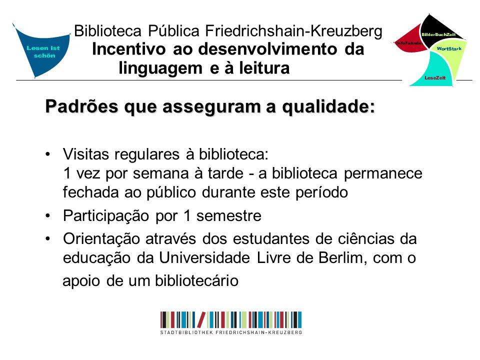 Biblioteca Pública Friedrichshain-Kreuzberg Incentivo ao desenvolvimento da linguagem e à leitura Padrões que asseguram a qualidade: Visitas regulares