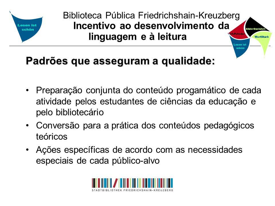 Biblioteca Pública Friedrichshain-Kreuzberg Incentivo ao desenvolvimento da linguagem e à leitura Padrões que asseguram a qualidade: Preparação conjun