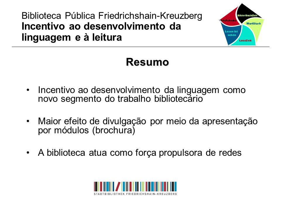 Resumo Incentivo ao desenvolvimento da linguagem como novo segmento do trabalho bibliotecário Maior efeito de divulgação por meio da apresentação por