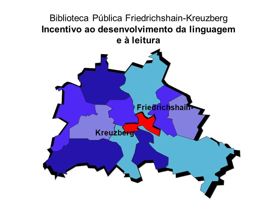 Biblioteca Pública Friedrichshain-Kreuzberg Incentivo ao desenvolvimento da linguagem e à leitura Friedrichshain- Kreuzberg