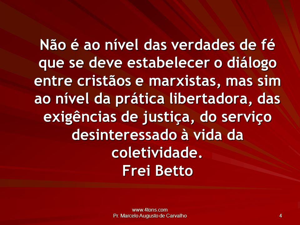 www.4tons.com Pr.Marcelo Augusto de Carvalho 5 A fé consciente é liberdade.