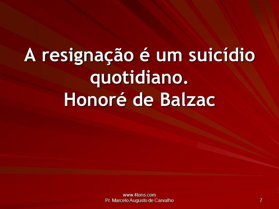 www.4tons.com Pr. Marcelo Augusto de Carvalho 8 O fundamento de todas as fés é o mesmo. Tolstoi