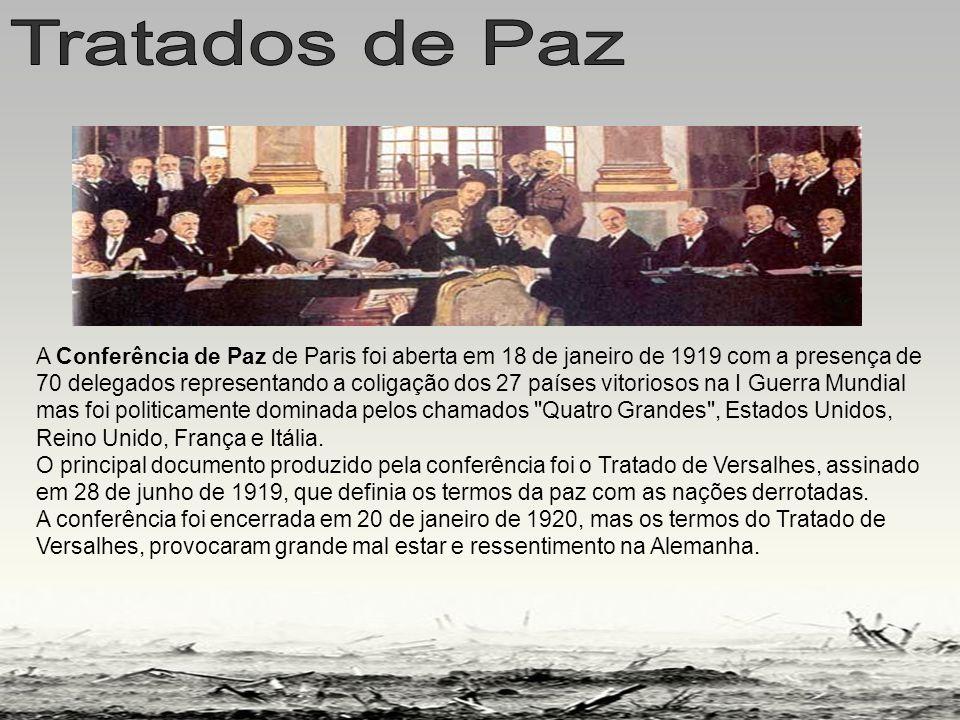 A Conferência de Paz de Paris foi aberta em 18 de janeiro de 1919 com a presença de 70 delegados representando a coligação dos 27 países vitoriosos na I Guerra Mundial mas foi politicamente dominada pelos chamados Quatro Grandes , Estados Unidos, Reino Unido, França e Itália.
