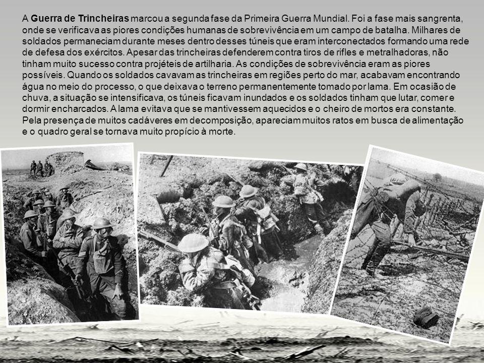 A Guerra de Trincheiras marcou a segunda fase da Primeira Guerra Mundial. Foi a fase mais sangrenta, onde se verificava as piores condições humanas de