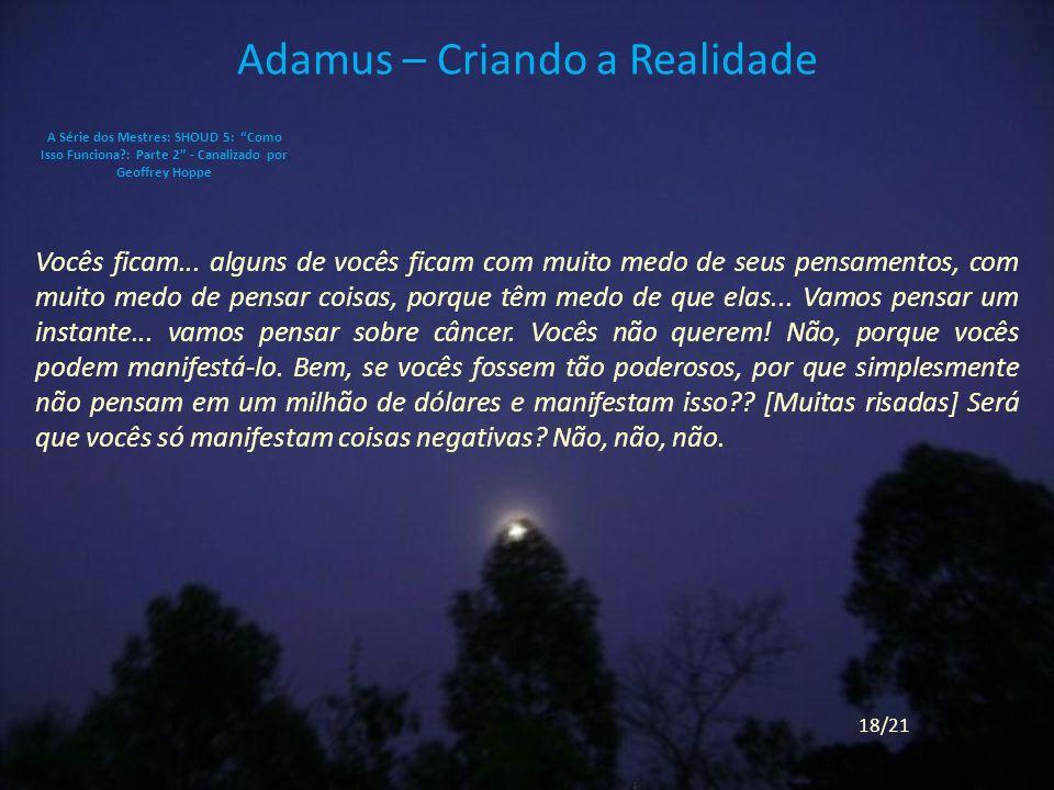 Adamus – Criando a Realidade Vocês ficam...