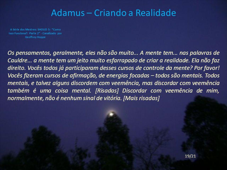 Adamus – Criando a Realidade Os pensamentos, geralmente, eles não são muito...