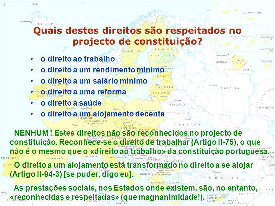 Quais destes direitos são respeitados no projecto de constituição? o direito ao trabalho o direito a um rendimento mínimo o direito a um salário mínim