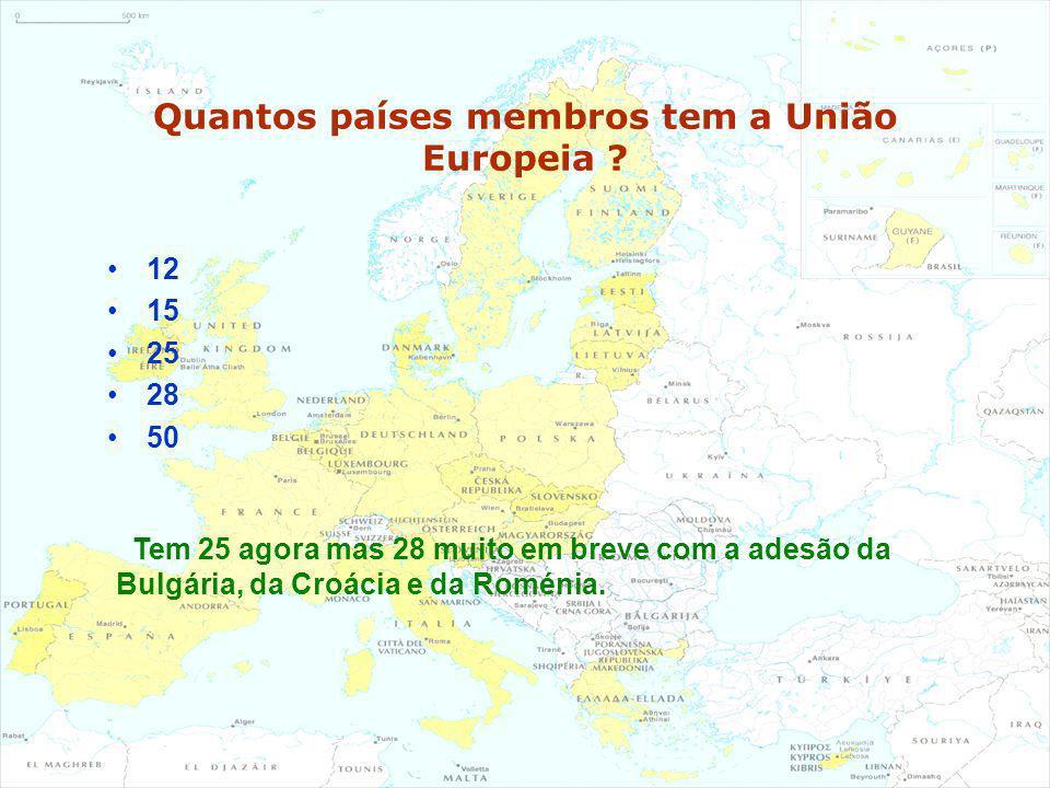 Quantos países membros tem a União Europeia ? 12 15 25 28 50 Tem 25 agora mas 28 muito em breve com a adesão da Bulgária, da Croácia e da Roménia.