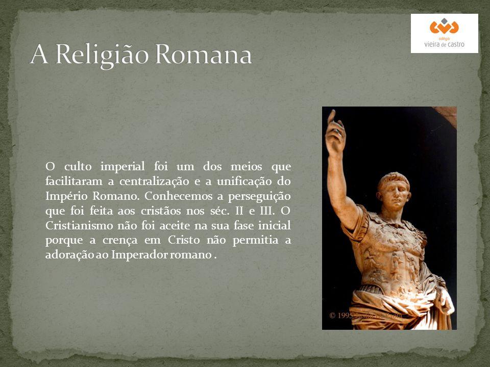 O culto imperial foi um dos meios que facilitaram a centralização e a unificação do Império Romano. Conhecemos a perseguição que foi feita aos cristão