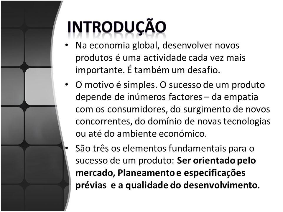 Na economia global, desenvolver novos produtos é uma actividade cada vez mais importante.