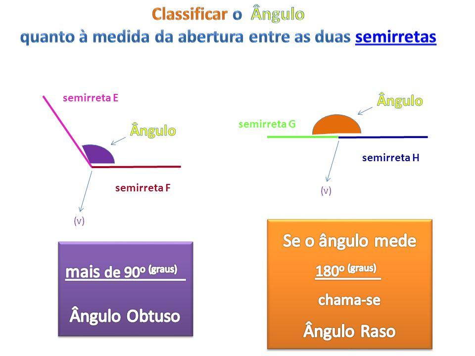 semirreta E semirreta F (v) semirreta G semirreta H (v)