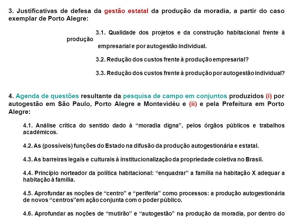 3. Justificativas de defesa da gestão estatal da produção da moradia, a partir do caso exemplar de Porto Alegre: 3.1. Qualidade dos projetos e da cons