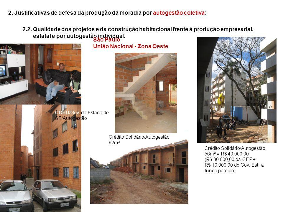 2. Justificativas de defesa da produção da moradia por autogestão coletiva: 2.2. Qualidade dos projetos e da construção habitacional frente à produção